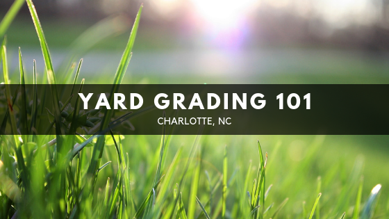 Yard Grading in Charlotte
